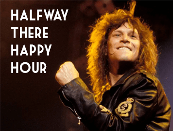 Photo of singer and the text Halfway There Happy Hour